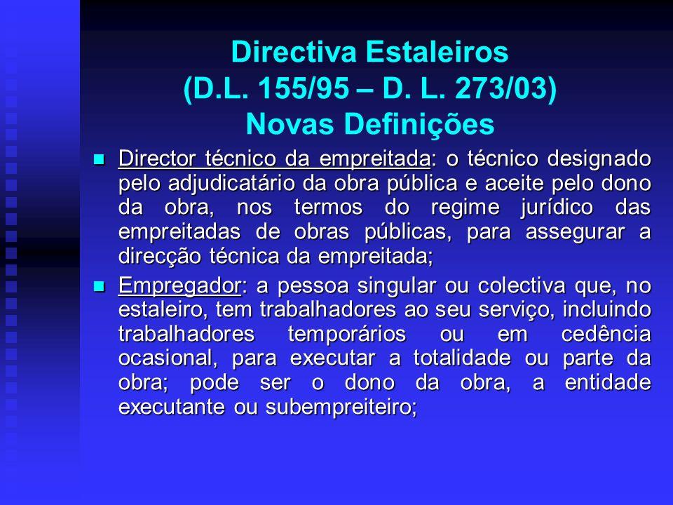 Directiva Estaleiros (D.L. 155/95 – D. L. 273/03) Novas Definições