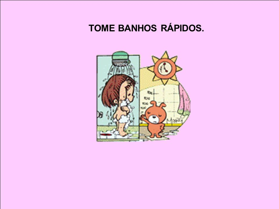 TOME BANHOS RÁPIDOS.