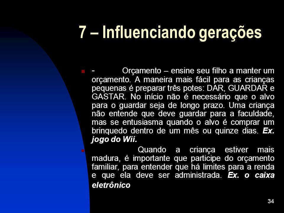 7 – Influenciando gerações