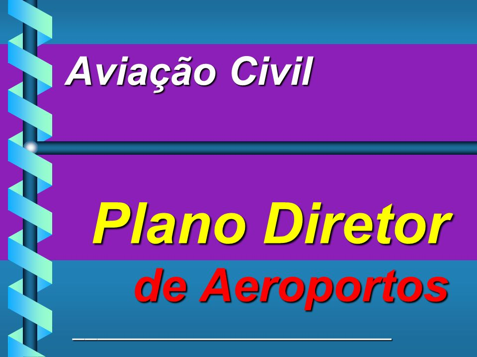 Plano Diretor de Aeroportos ___________________________