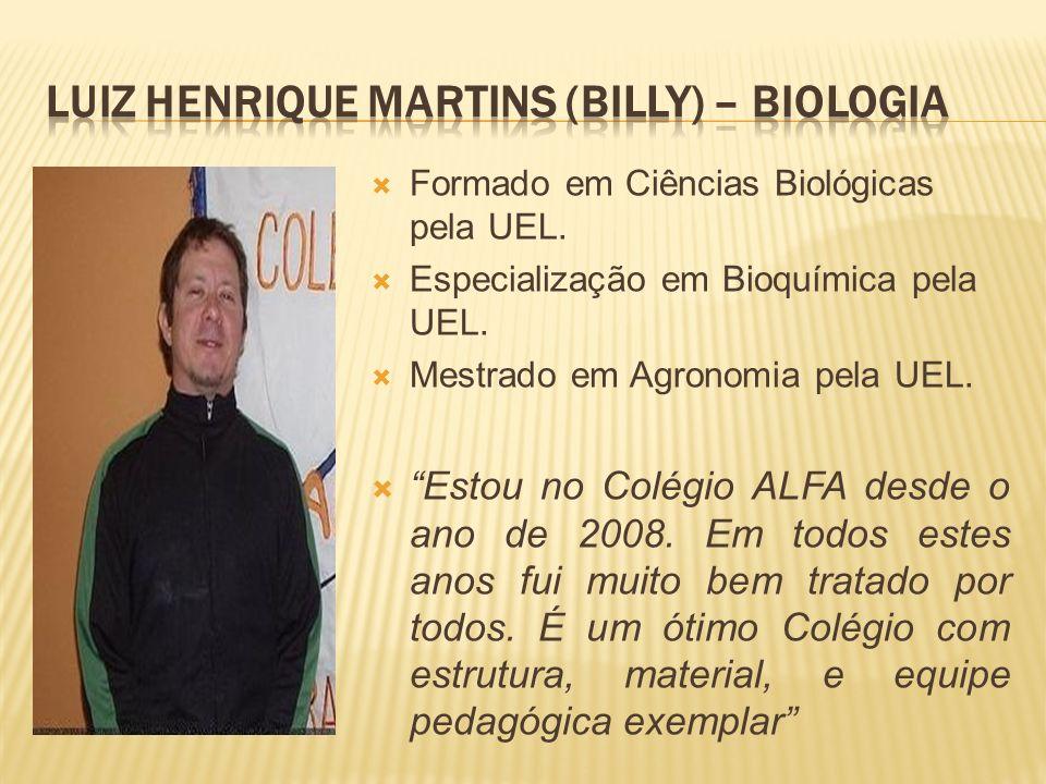 Luiz Henrique Martins (Billy) – Biologia