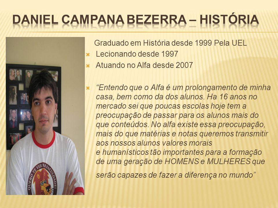 Daniel Campana Bezerra – História