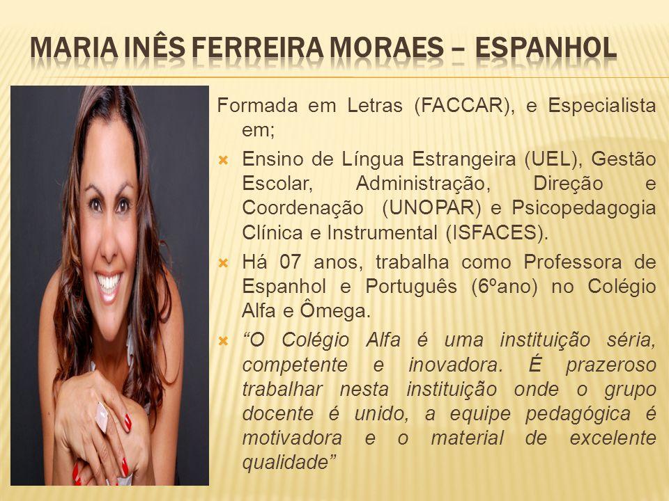 Maria Inês Ferreira Moraes – Espanhol