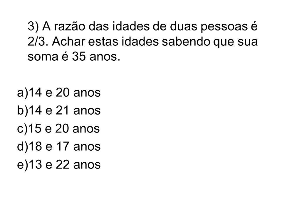 3) A razão das idades de duas pessoas é 2/3