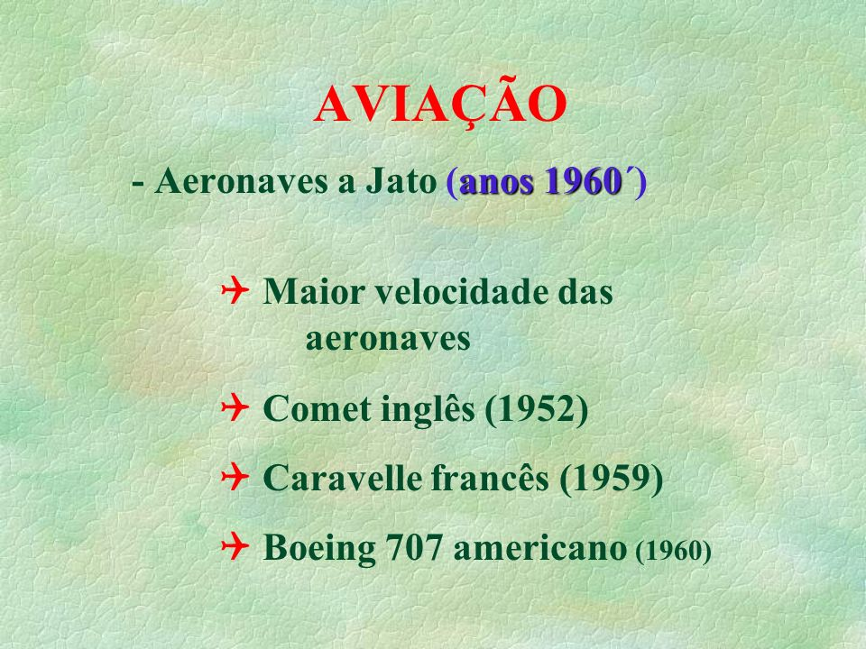 AVIAÇÃO - Aeronaves a Jato (anos 1960´)
