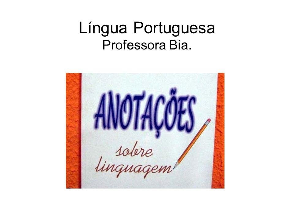 Língua Portuguesa Professora Bia.