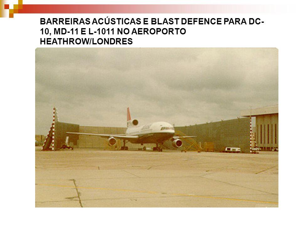 BARREIRAS ACÚSTICAS E BLAST DEFENCE PARA DC-10, MD-11 E L-1011 NO AEROPORTO HEATHROW/LONDRES