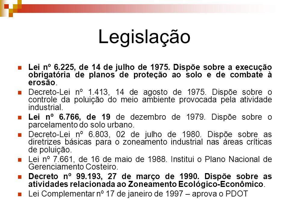 Legislação Lei nº 6.225, de 14 de julho de 1975. Dispõe sobre a execução obrigatória de planos de proteção ao solo e de combate à erosão.