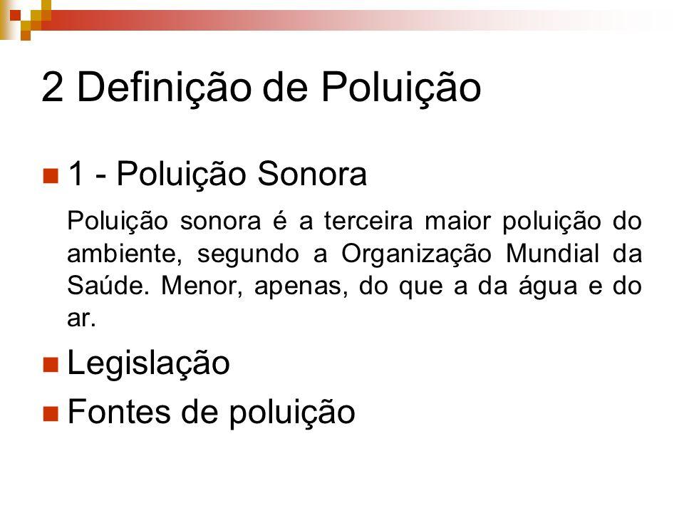 2 Definição de Poluição 1 - Poluição Sonora Legislação