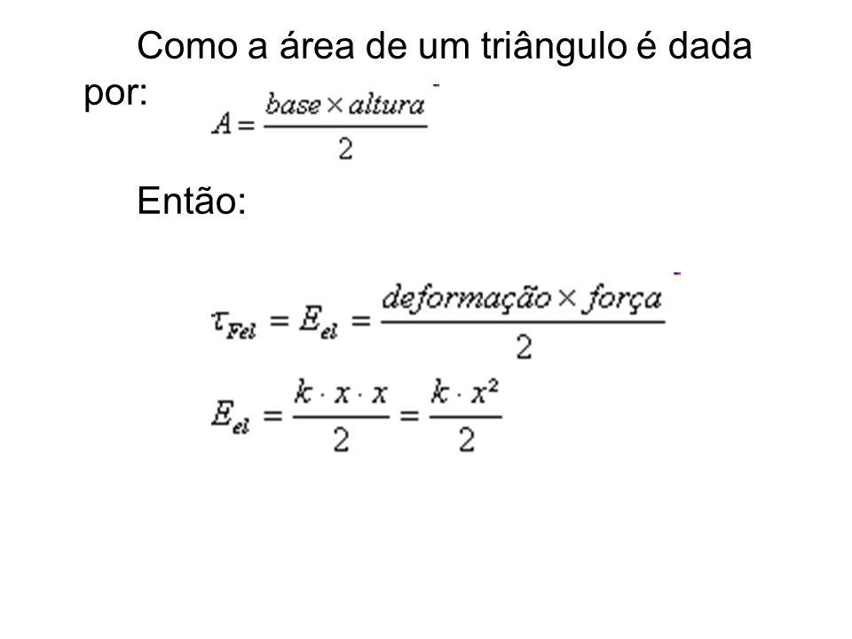 Como a área de um triângulo é dada por: