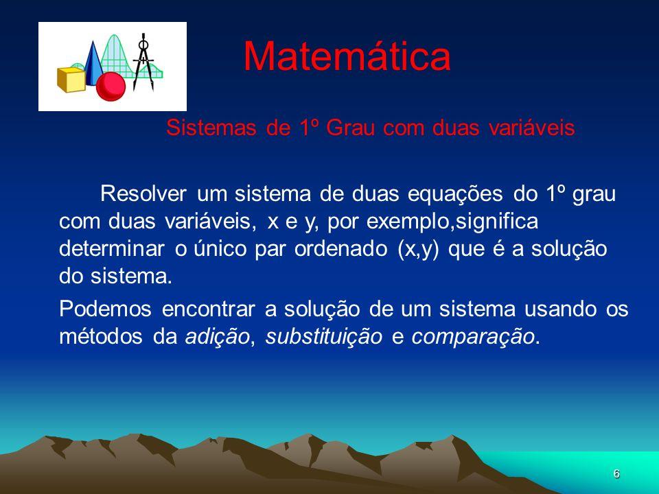Matemática Sistemas de 1º Grau com duas variáveis