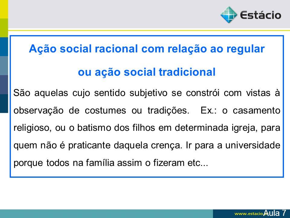 Ação social racional com relação ao regular ou ação social tradicional