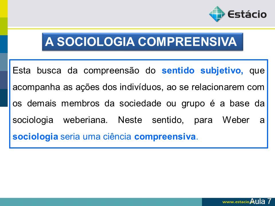 A SOCIOLOGIA COMPREENSIVA