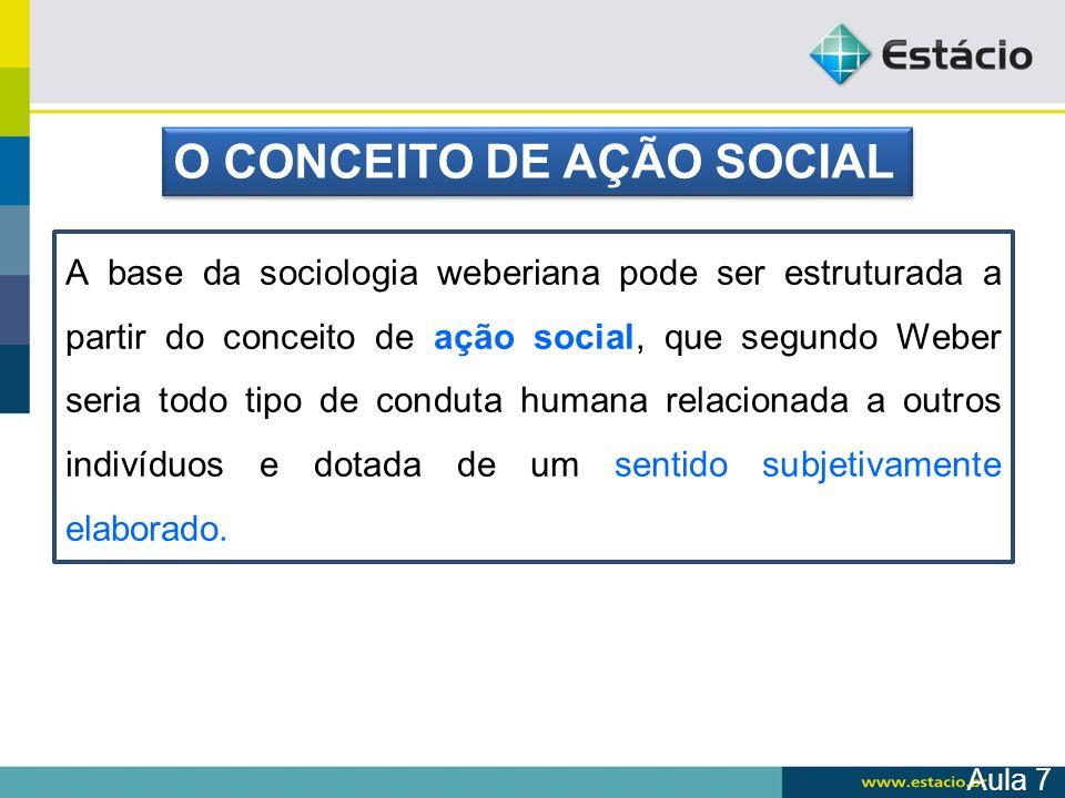 O CONCEITO DE AÇÃO SOCIAL