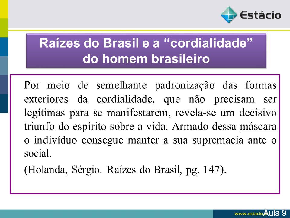 Raízes do Brasil e a cordialidade