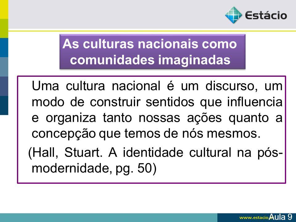 As culturas nacionais como comunidades imaginadas