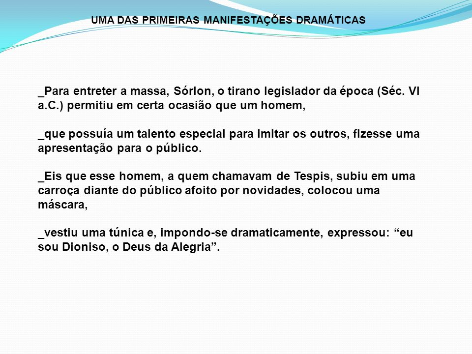 UMA DAS PRIMEIRAS MANIFESTAÇÕES DRAMÁTICAS