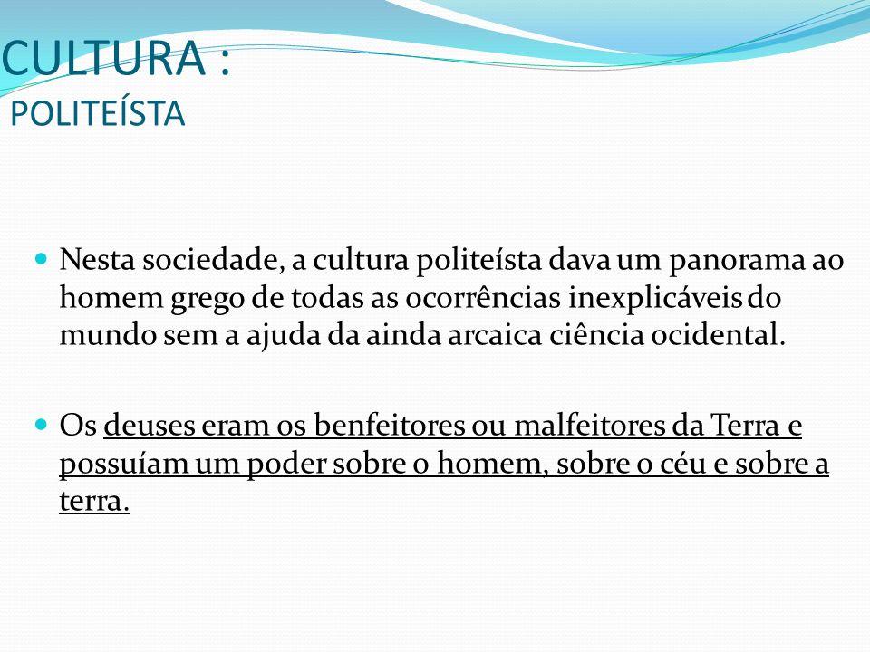 CULTURA : POLITEÍSTA