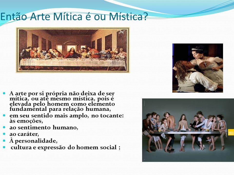 Então Arte Mítica é ou Mística