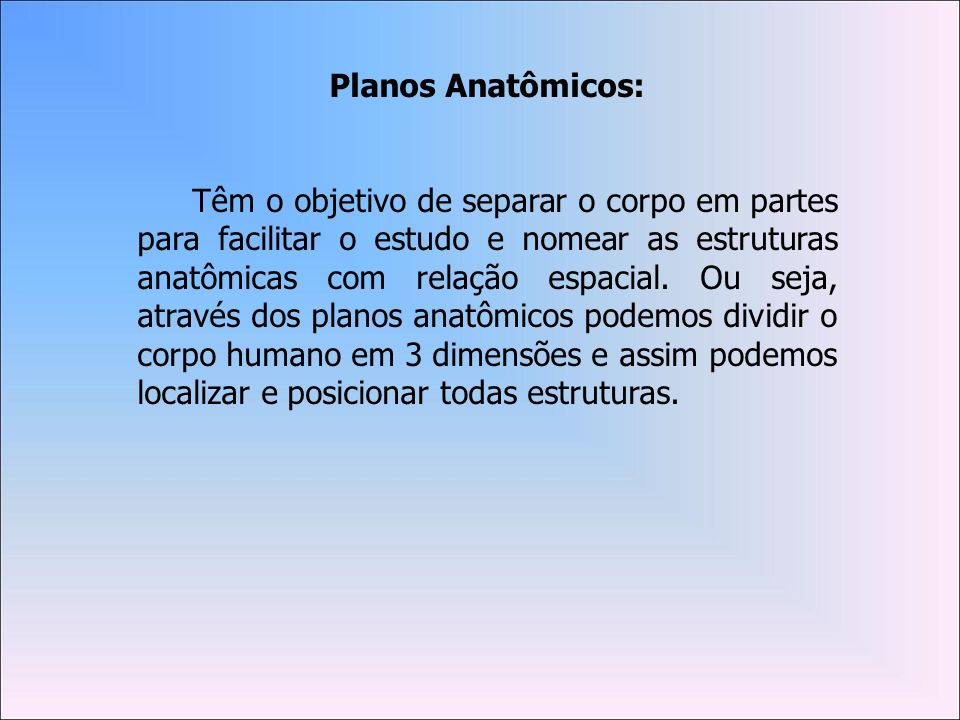 Planos Anatômicos: