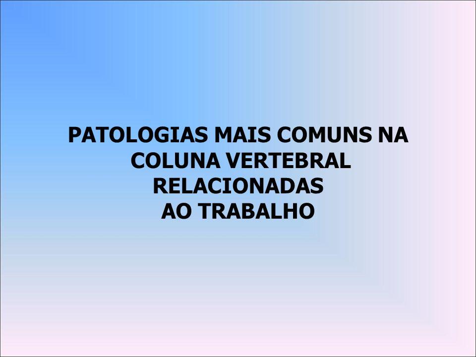 PATOLOGIAS MAIS COMUNS NA COLUNA VERTEBRAL RELACIONADAS