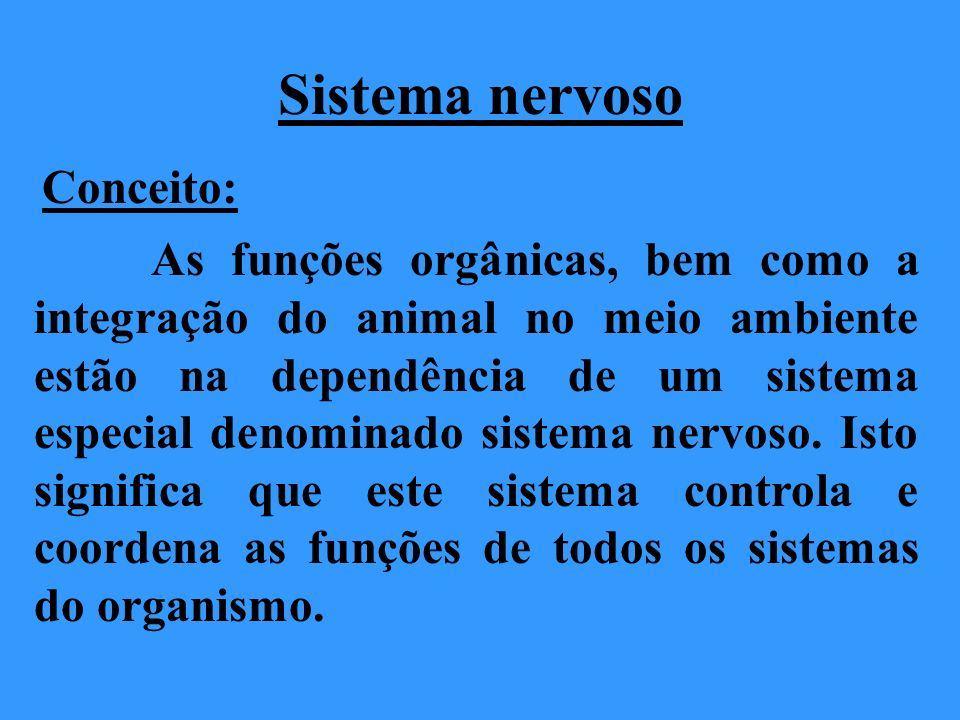 Sistema nervoso Conceito: