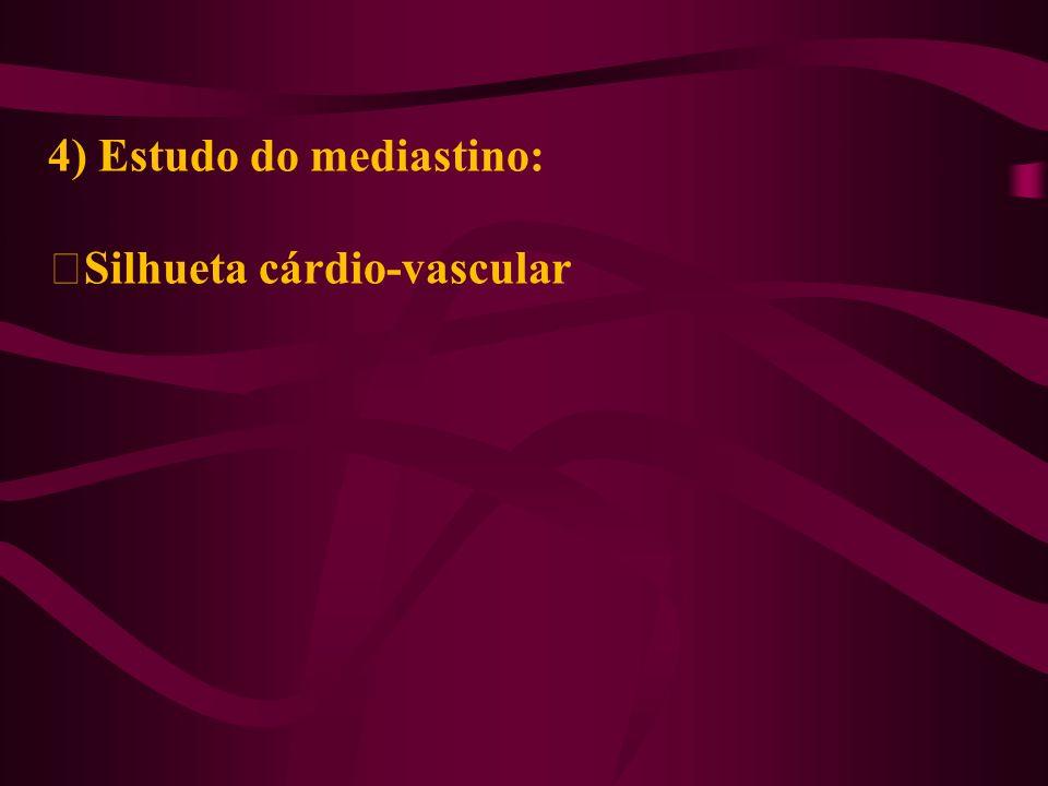 4) Estudo do mediastino: