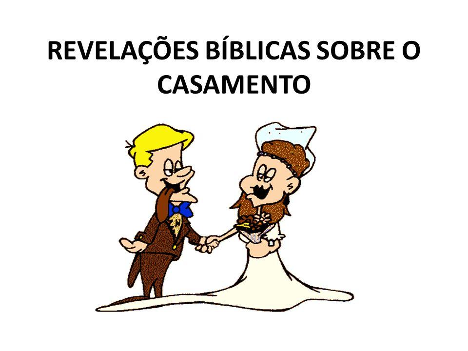 REVELAÇÕES BÍBLICAS SOBRE O CASAMENTO