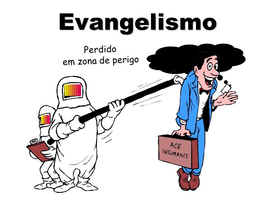 Evangelismo Perdido em zona de perigo