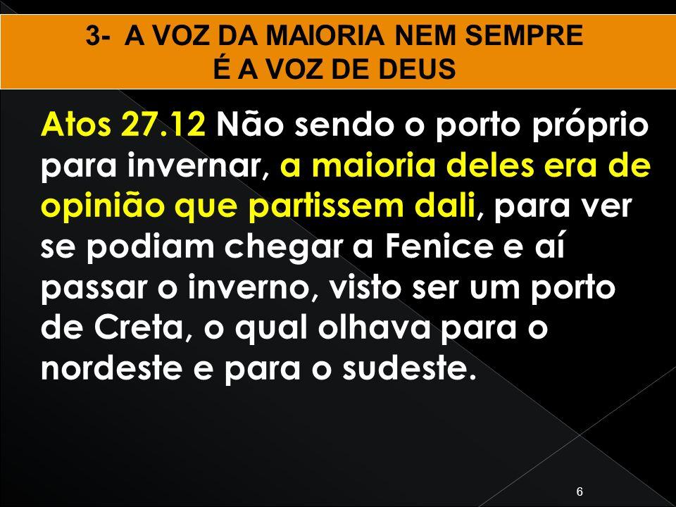 3- A VOZ DA MAIORIA NEM SEMPRE