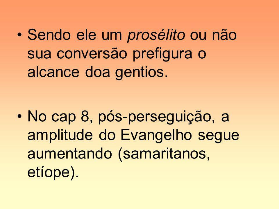 Sendo ele um prosélito ou não sua conversão prefigura o alcance doa gentios.