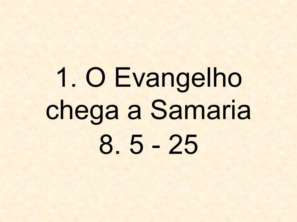 1. O Evangelho chega a Samaria