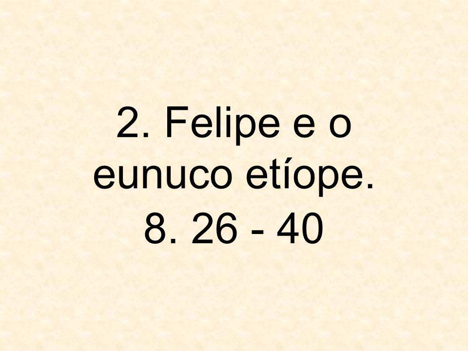 2. Felipe e o eunuco etíope.