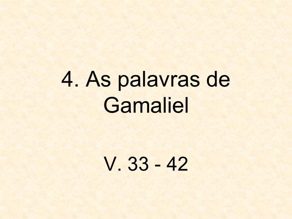 4. As palavras de Gamaliel