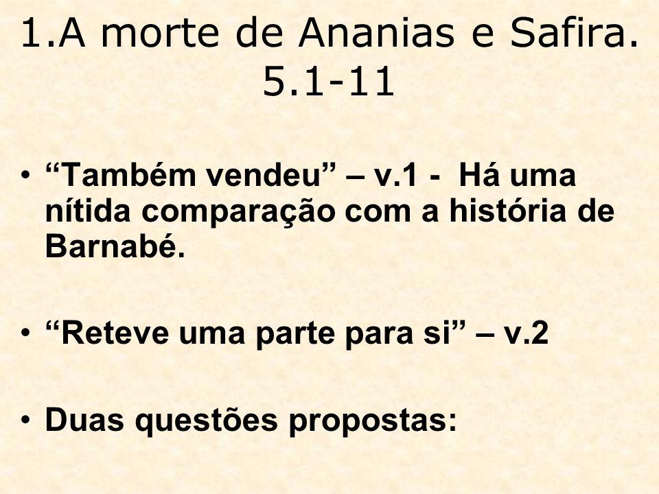 1.A morte de Ananias e Safira. 5.1-11