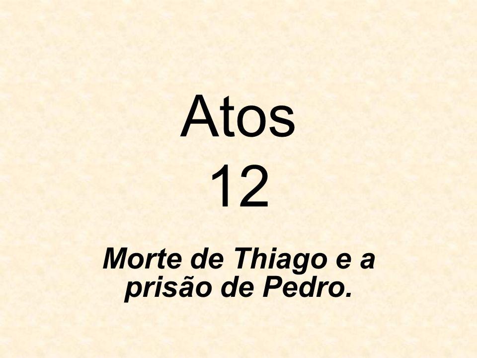 Morte de Thiago e a prisão de Pedro.