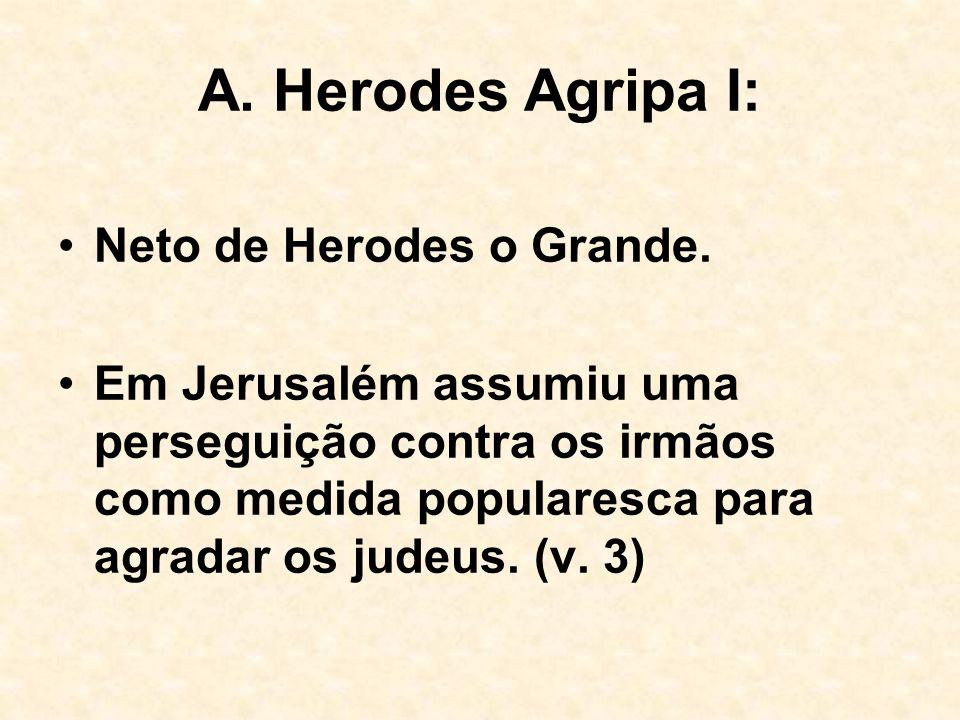 A. Herodes Agripa I: Neto de Herodes o Grande.