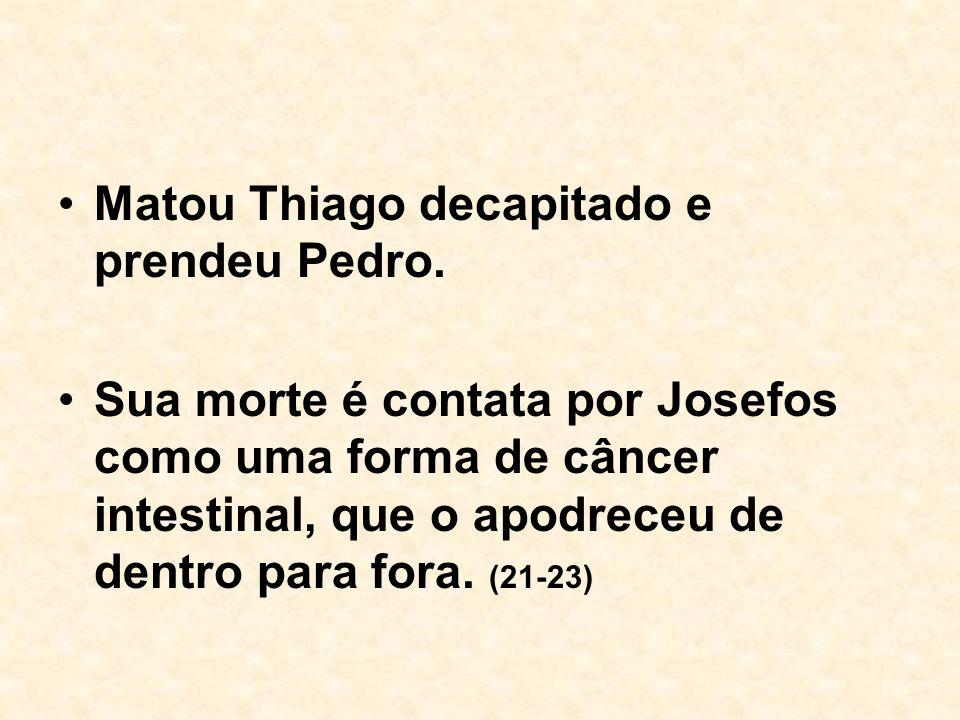 Matou Thiago decapitado e prendeu Pedro.