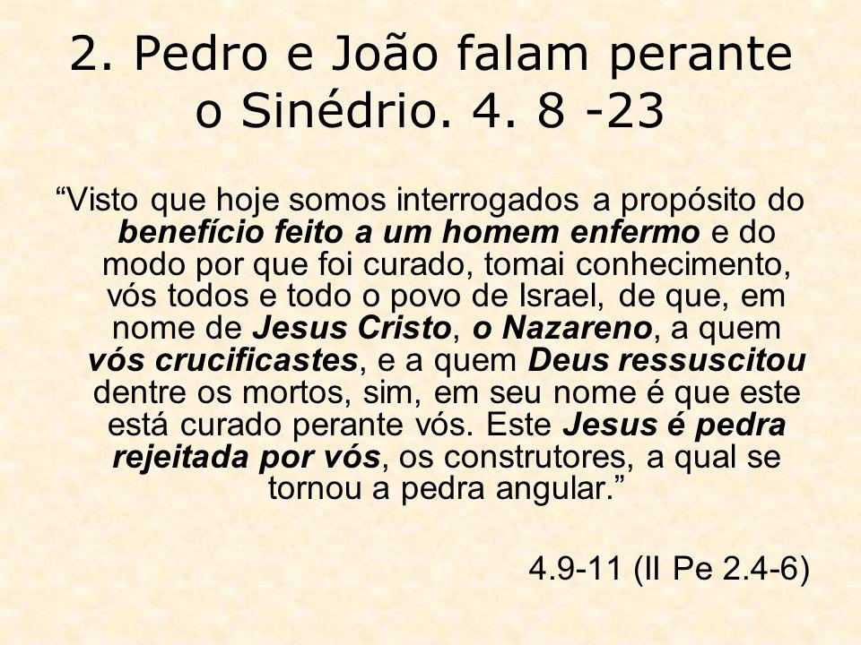 2. Pedro e João falam perante o Sinédrio. 4. 8 -23