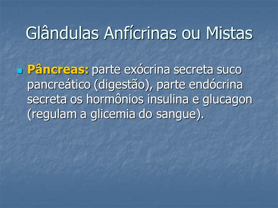 Glândulas Anfícrinas ou Mistas