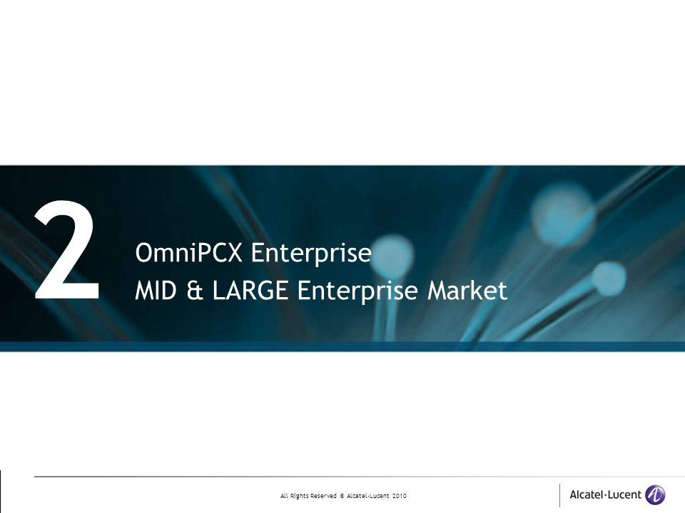 2 OmniPCX Enterprise MID & LARGE Enterprise Market