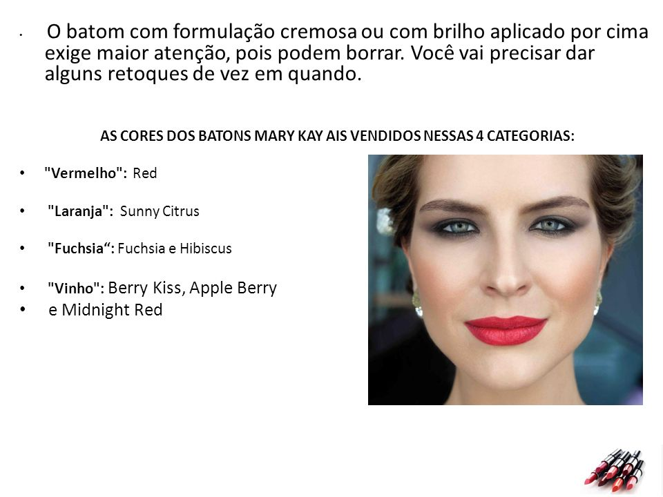 AS CORES DOS BATONS MARY KAY AIS VENDIDOS NESSAS 4 CATEGORIAS: