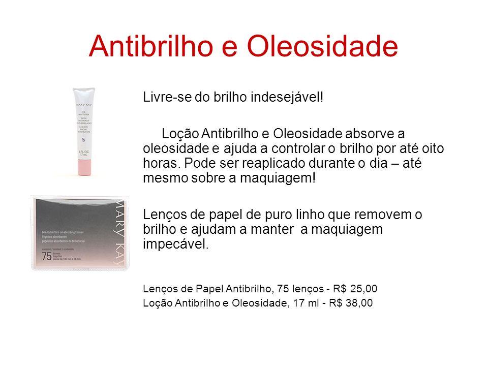 Antibrilho e Oleosidade