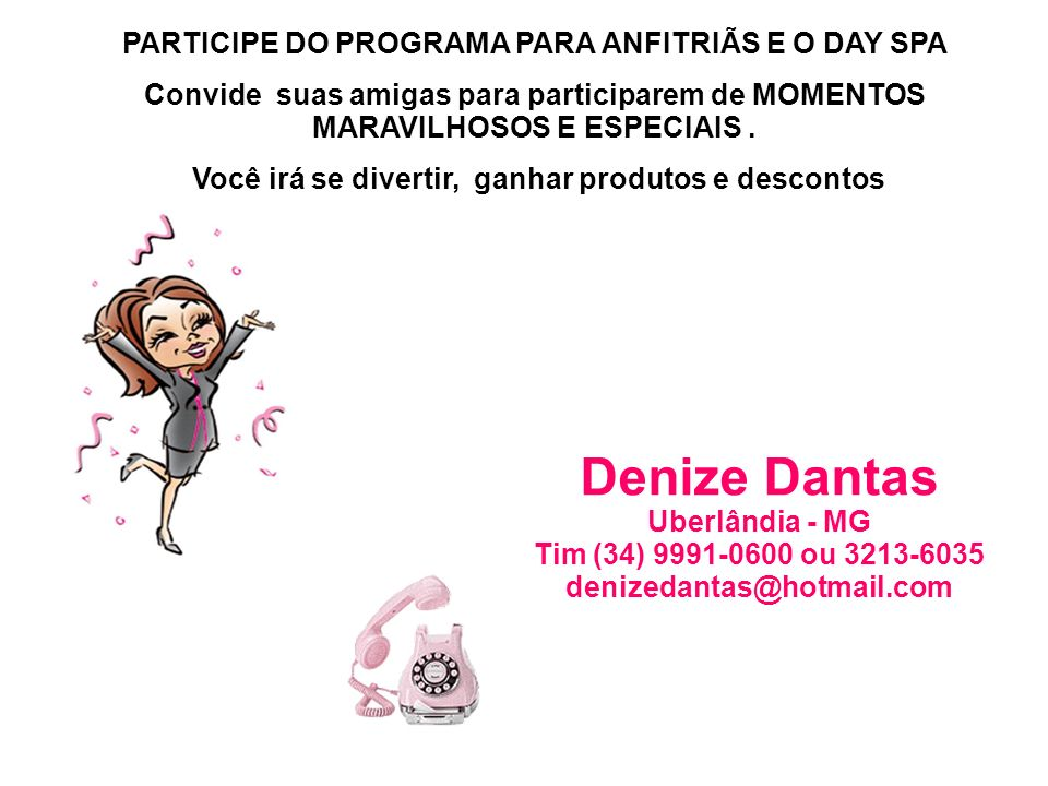 Denize Dantas PARTICIPE DO PROGRAMA PARA ANFITRIÃS E O DAY SPA