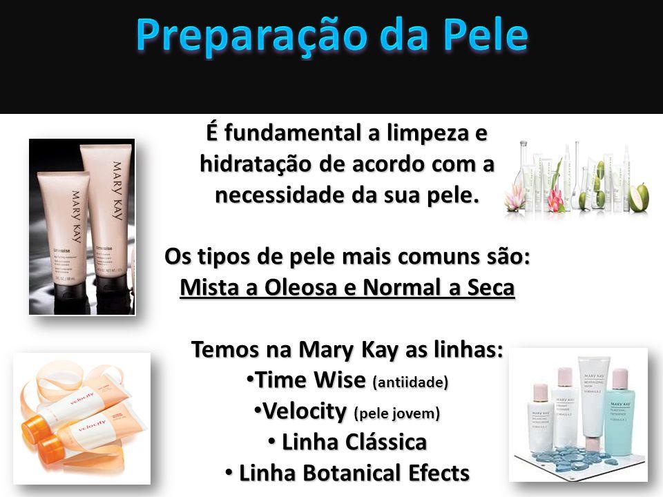 Preparação da Pele É fundamental a limpeza e hidratação de acordo com a necessidade da sua pele. Os tipos de pele mais comuns são: