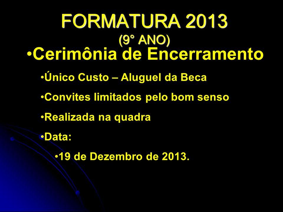 FORMATURA 2013 (9° ANO) Cerimônia de Encerramento