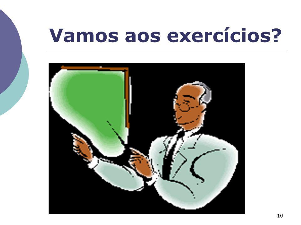 Vamos aos exercícios