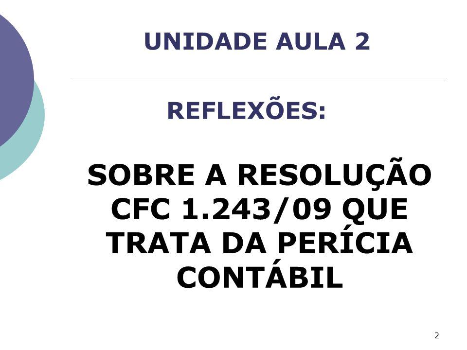 SOBRE A RESOLUÇÃO CFC 1.243/09 QUE TRATA DA PERÍCIA CONTÁBIL