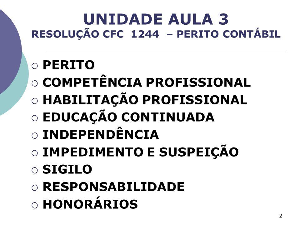 UNIDADE AULA 3 RESOLUÇÃO CFC 1244 – PERITO CONTÁBIL