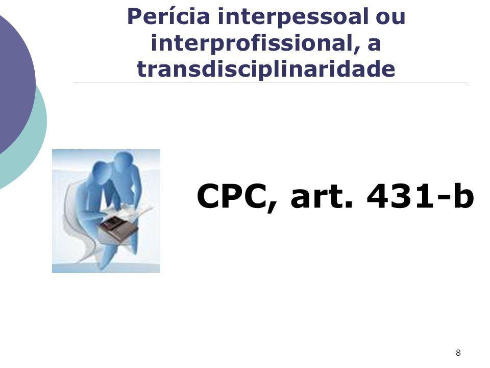 Perícia interpessoal ou interprofissional, a transdisciplinaridade
